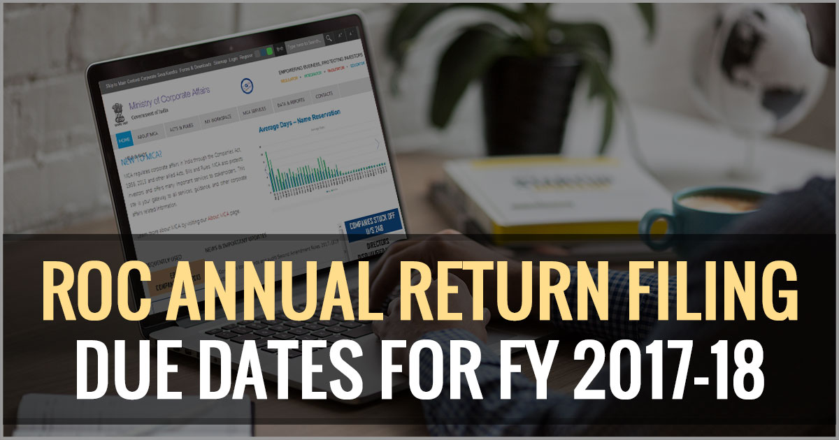 ROC Annual Return Filing Due Dates for FY 2017-18