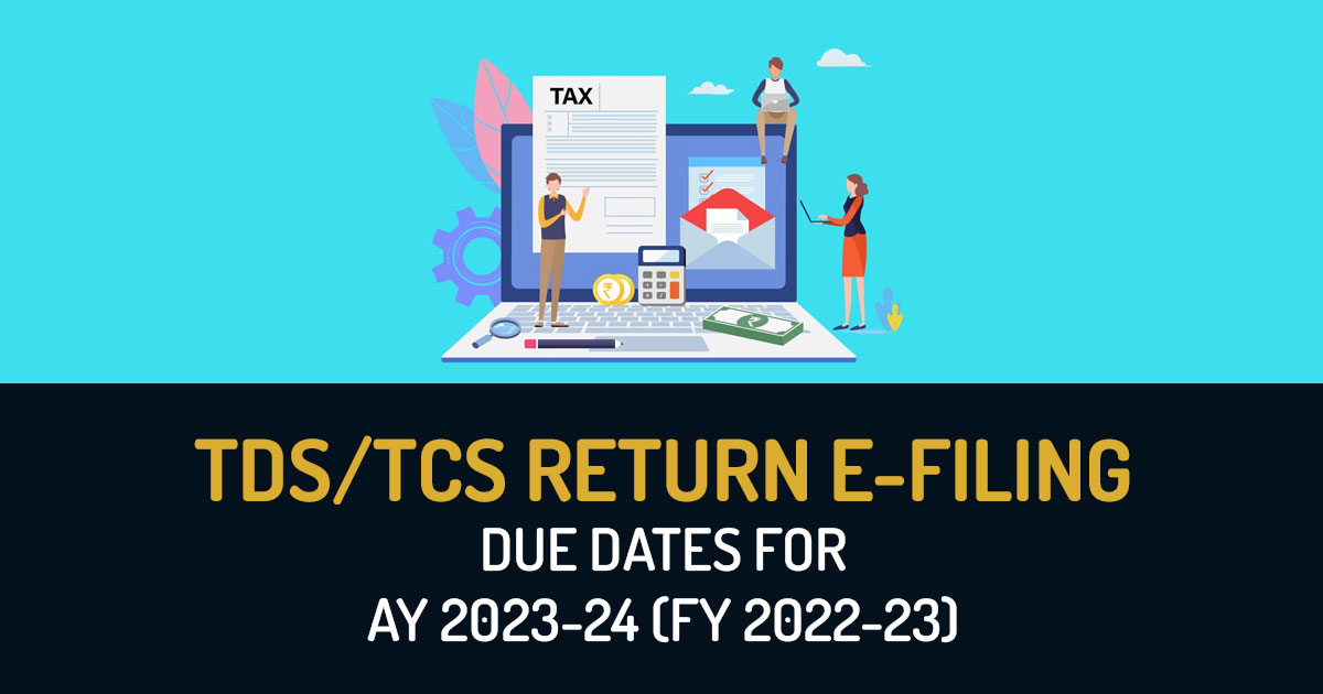 TDS/TCS Return E-Filing Due Dates For AY 2020-21 (FY 2019-20)