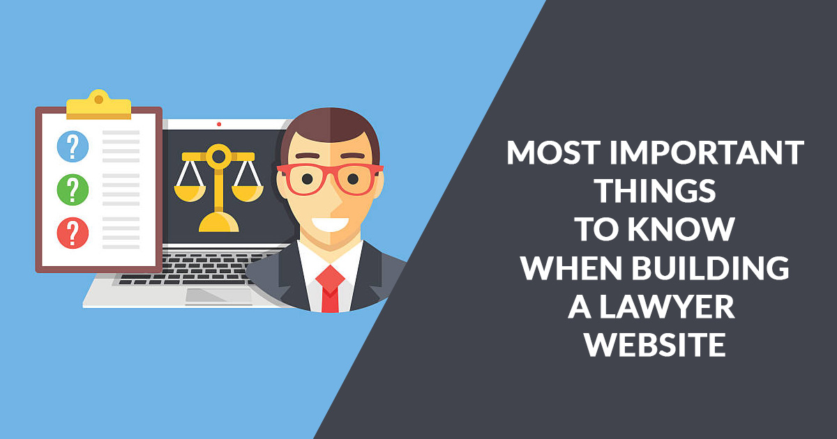 Most Important Things to Know When Building a Lawyer Website