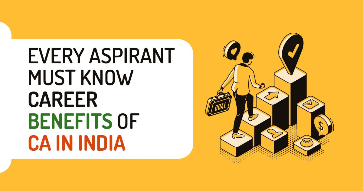 Know Career Benefits of Chartered Accountant In India