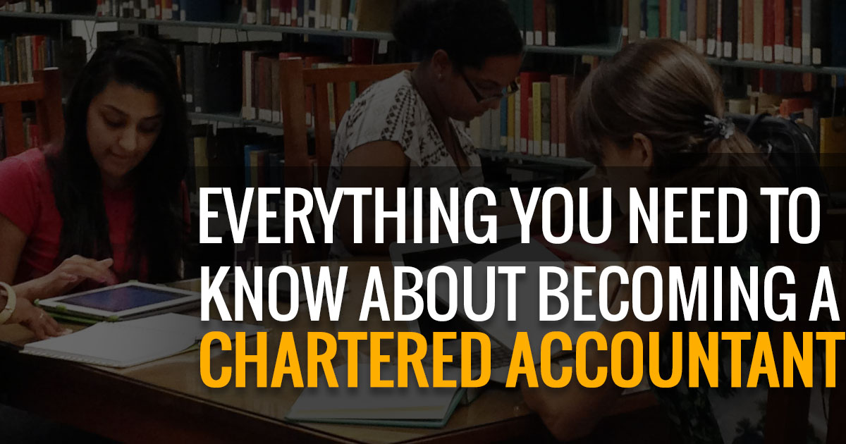 Everything You Need to Know About Becoming A Chartered Accountant