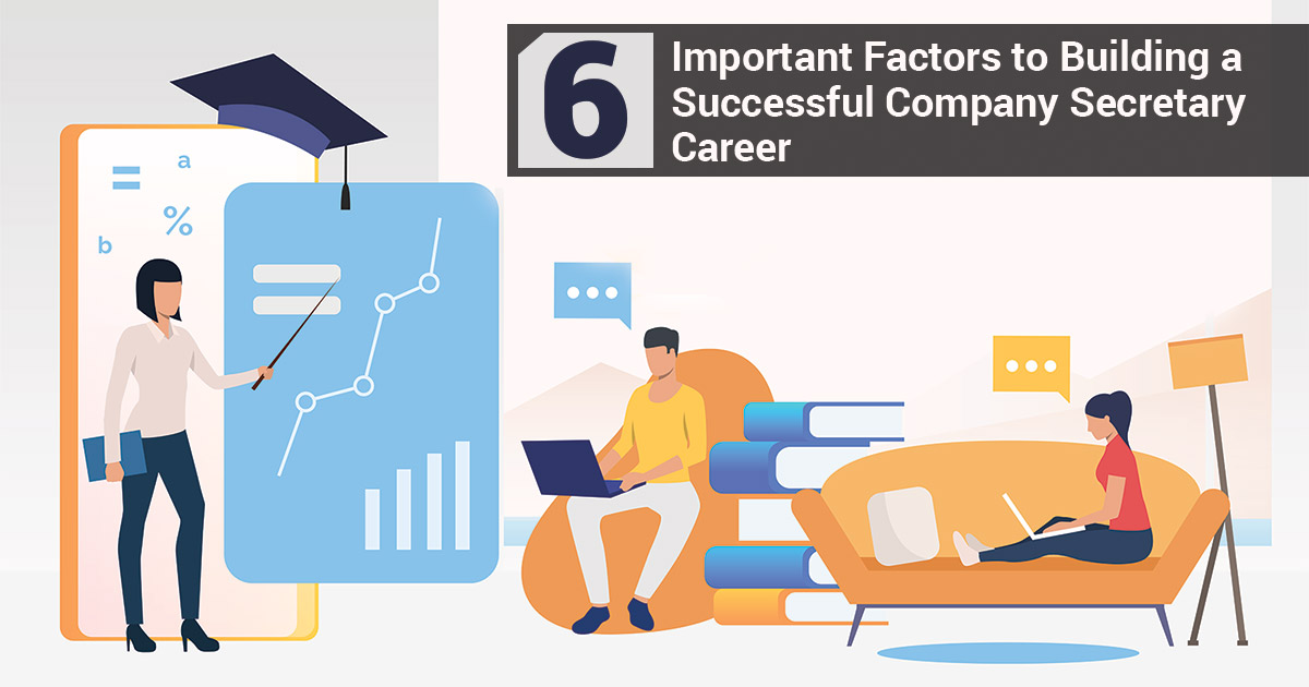 6 Important Factors to Building a Successful Company Secretary Career
