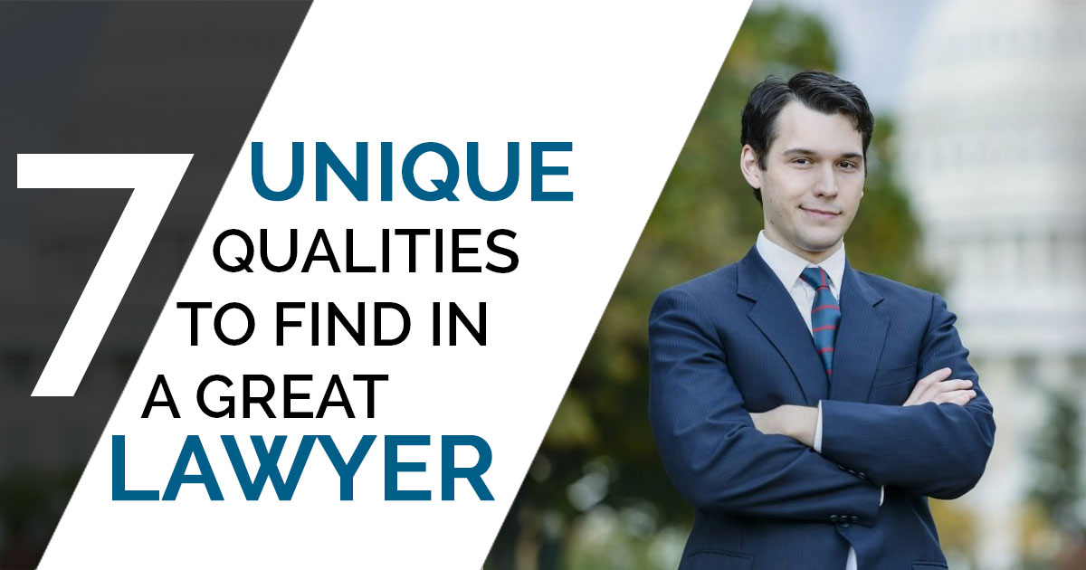 7 unique qualities to find in a great lawyer