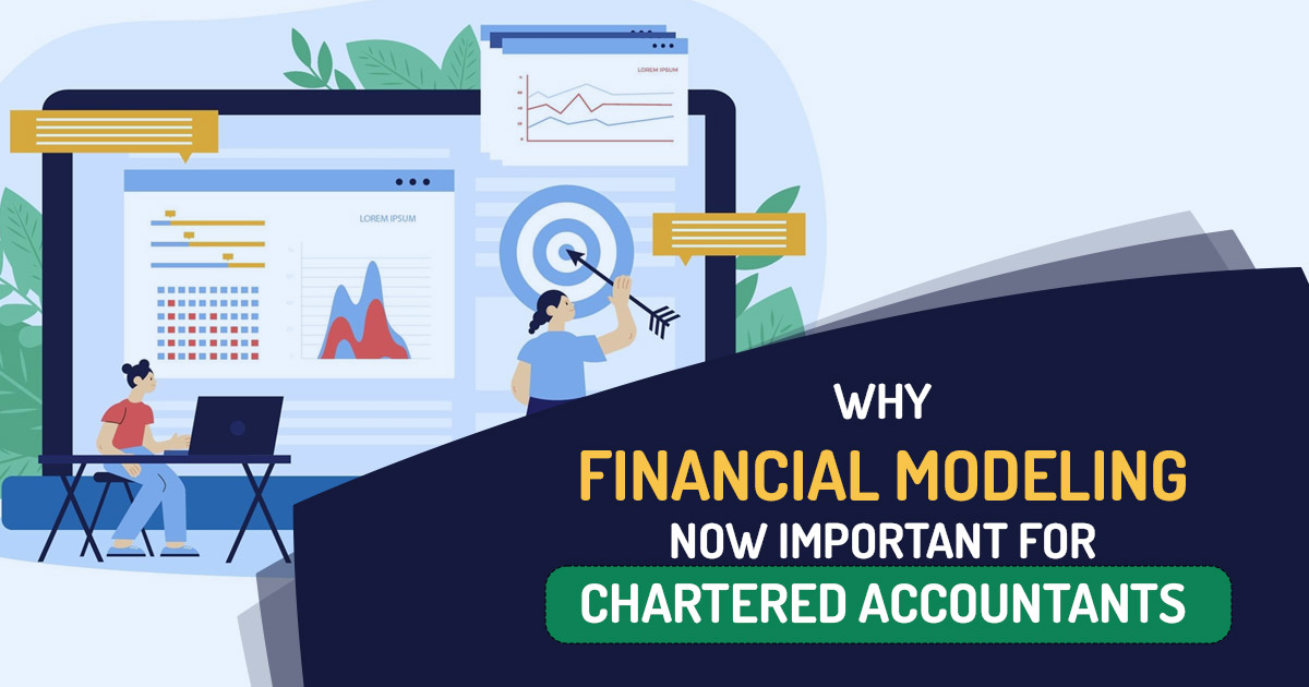 Why Financial Modeling Now Important For Chartered Accountants