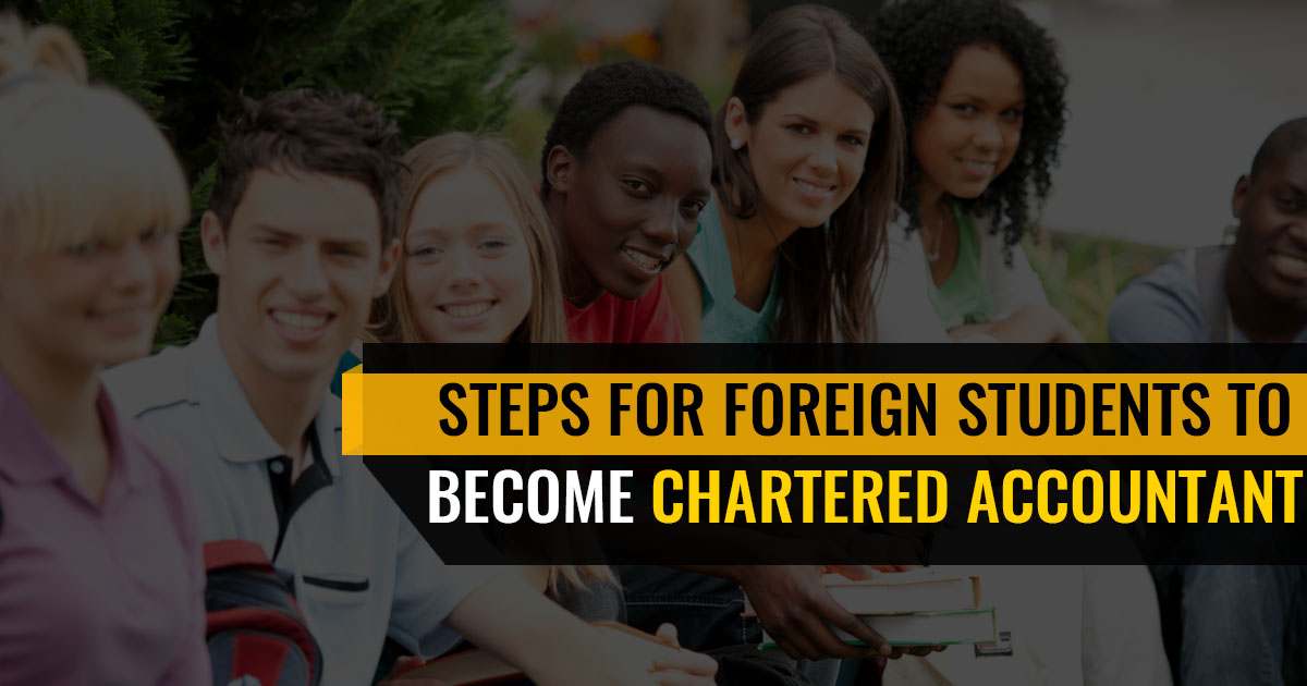 Steps For Foreign Students To Become Chartered Accountant