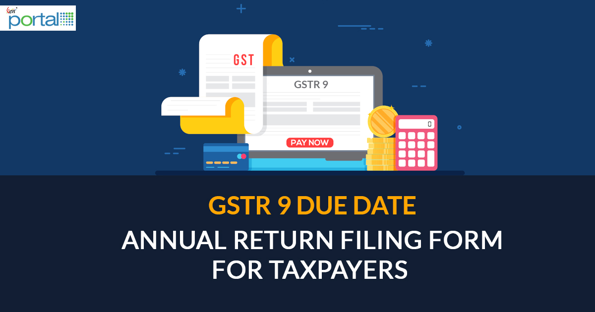 GSTR 9 Annual Return Filing Due Date For FY 2017-18