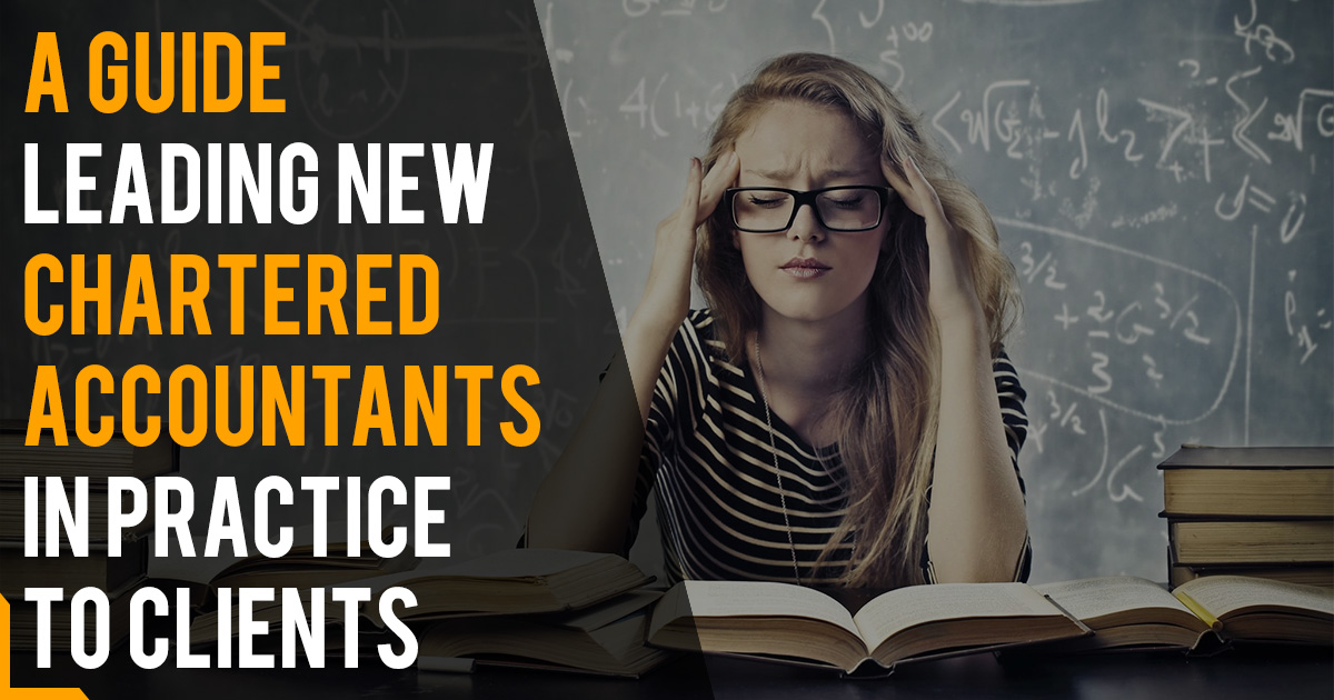 A Guide Leading New Chartered Accountants In Practice To Clients