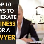 Best Way To Generate Business For Lawyers