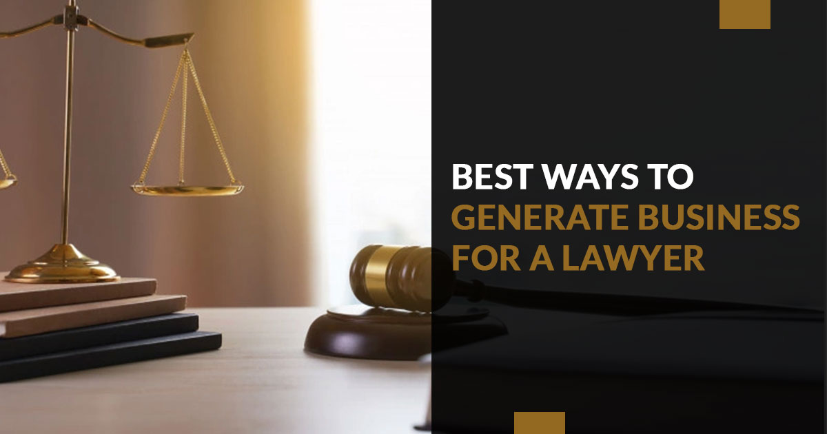 Top 10 Ways To Generate Business For A Lawyer