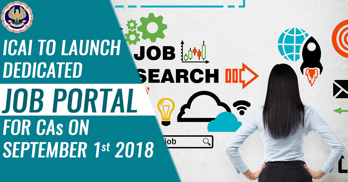 ICAI To Launch Dedicated Job Portal for CAs on September 1, 2018