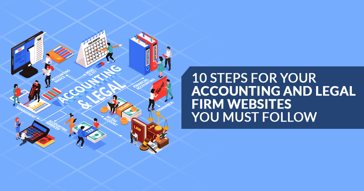 10 Important Steps for your Accounting and Legal Firm Websites You Must Follow