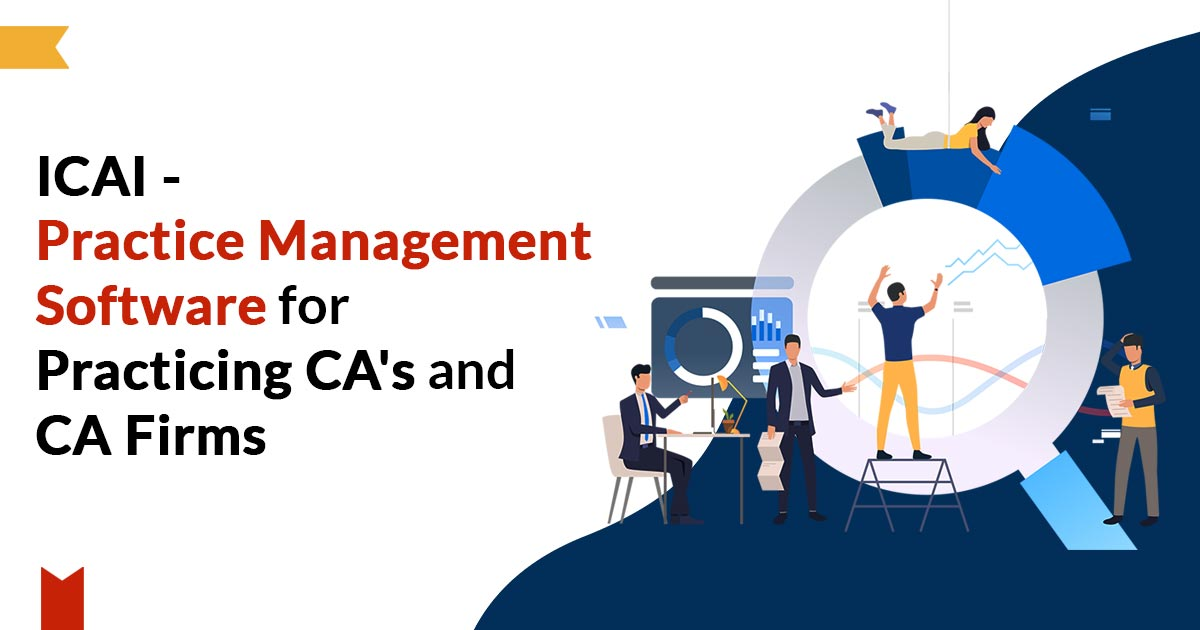ICAI - Practice Management Software for Practicing CAs and CA Firms