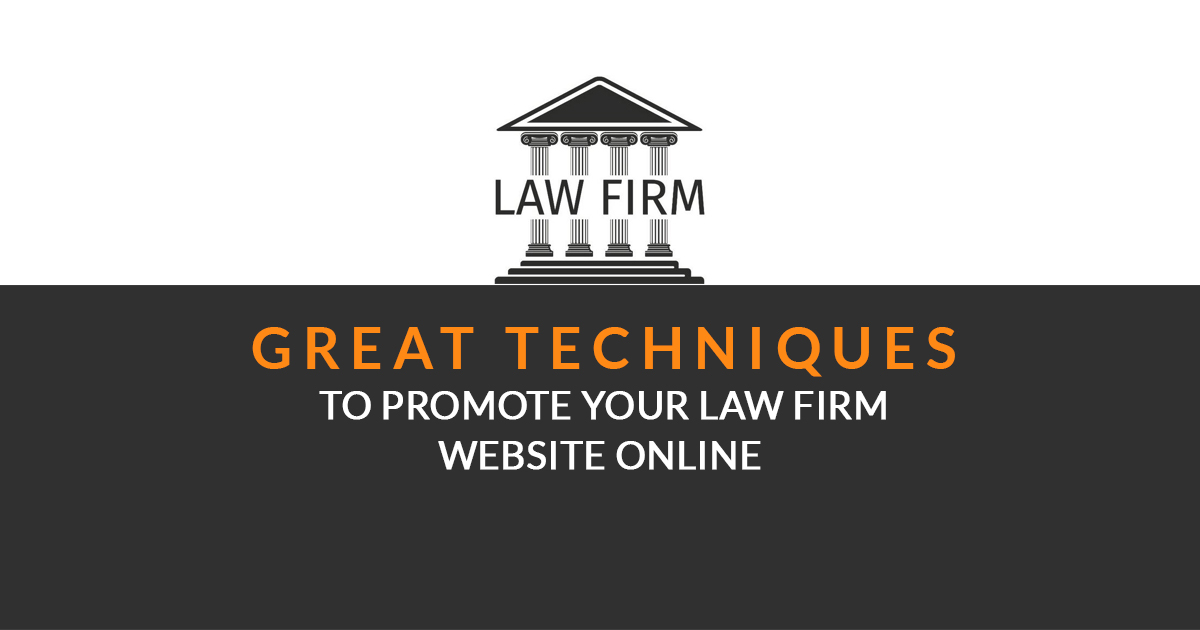 Great Techniques To Promote Your Law Firm Website Online