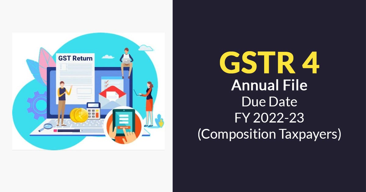 GSTR 4 Annual File Due Date 2020 (Composition Taxpayers)