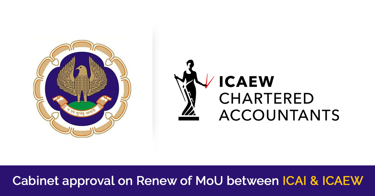 Cabinet Approval on Renew of MoU Between ICAI & ICAEW