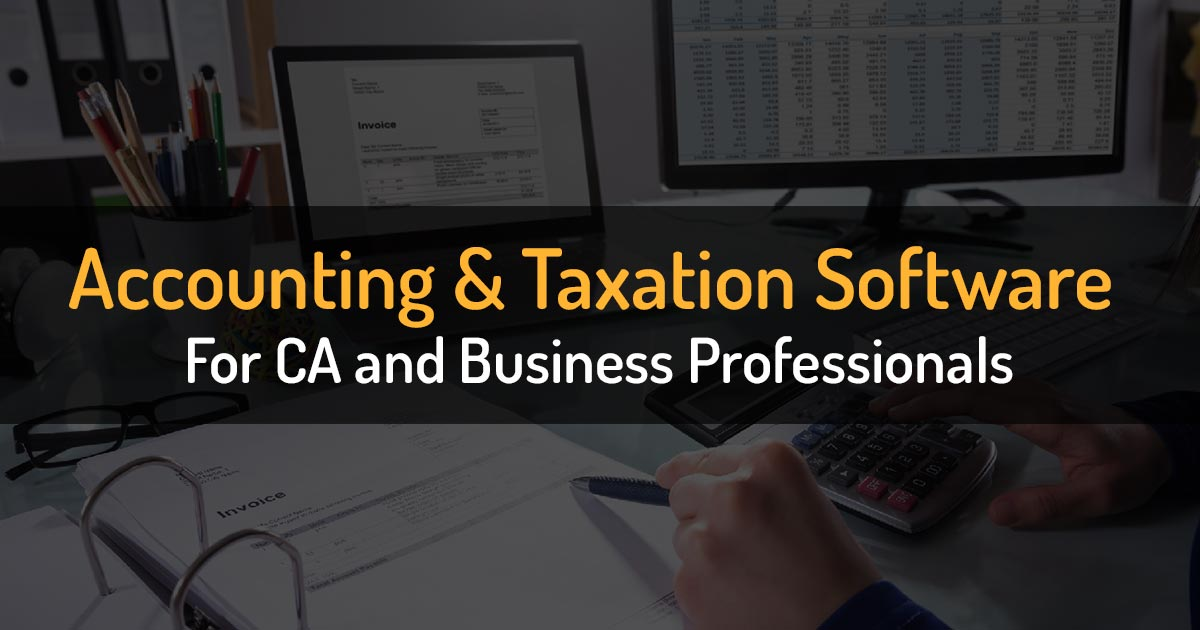 Accounting Firms Can Trust These Best Taxation Software With Free Demo