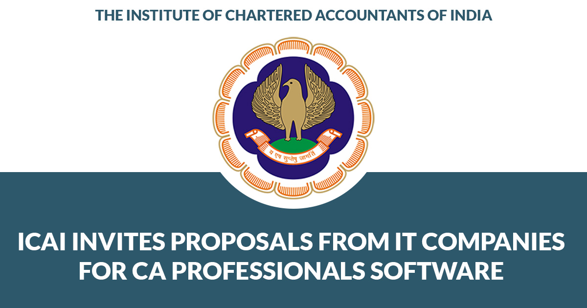 ICAI Invites Proposals From IT Companies For CA Professionals Software