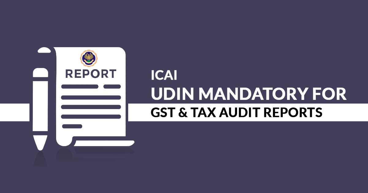 ICAI: UDIN Mandatory For GST and Tax Audit Reports