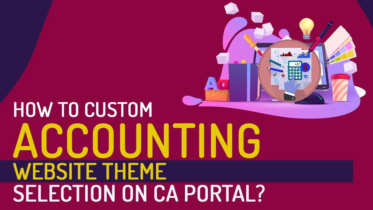 How Custom Theme Selection on CA Portal Exactly Works?
