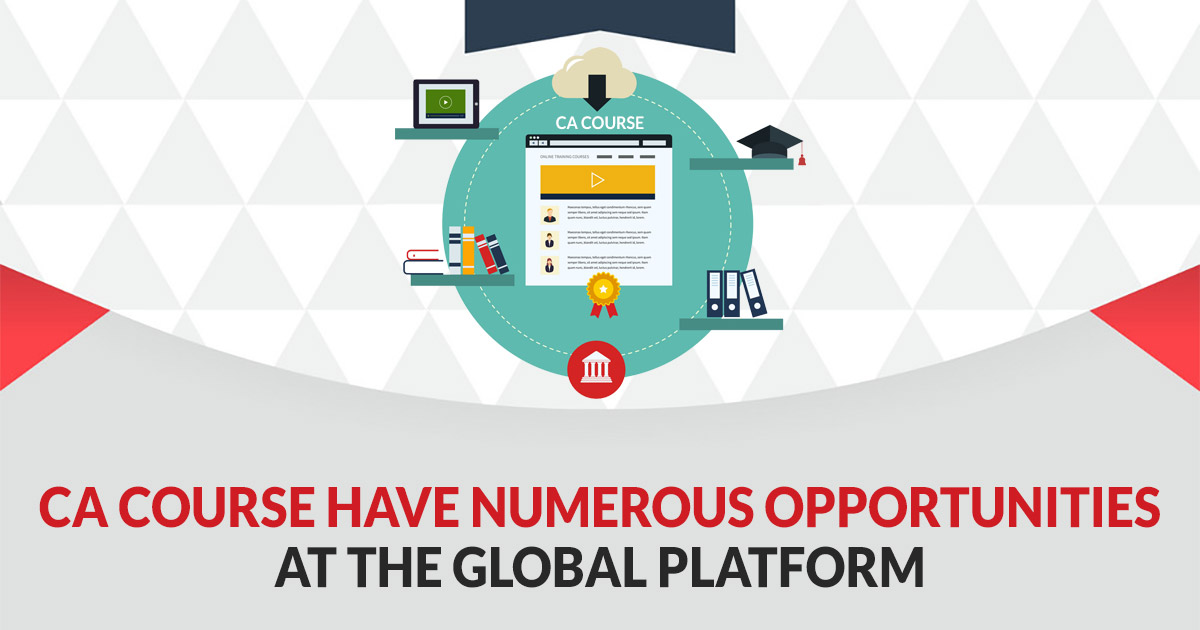 CA Course Have Numerous Opportunities at The Global Platform