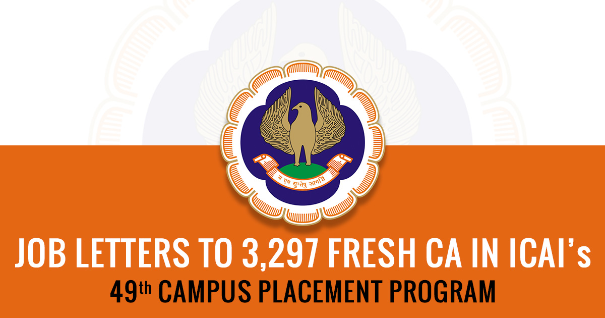 Job Letters to 3,297 Fresh CA in ICAI's 49th Campus Placement Program