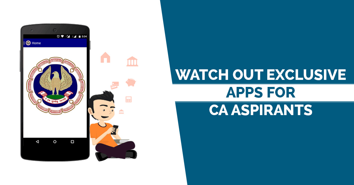 Watch Out Exclusive Apps for CA Aspirants