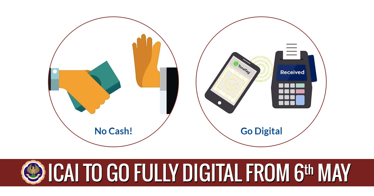 ICAI to Go Fully Digital from 6th May; Scrapping Cash/Cheques/DDs Payments