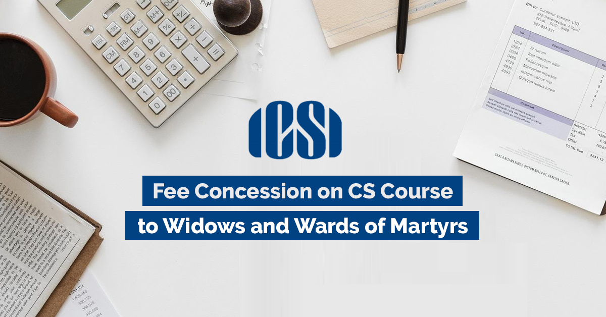 Fee Concession on CS Course to Widows and Wards of Martyrs