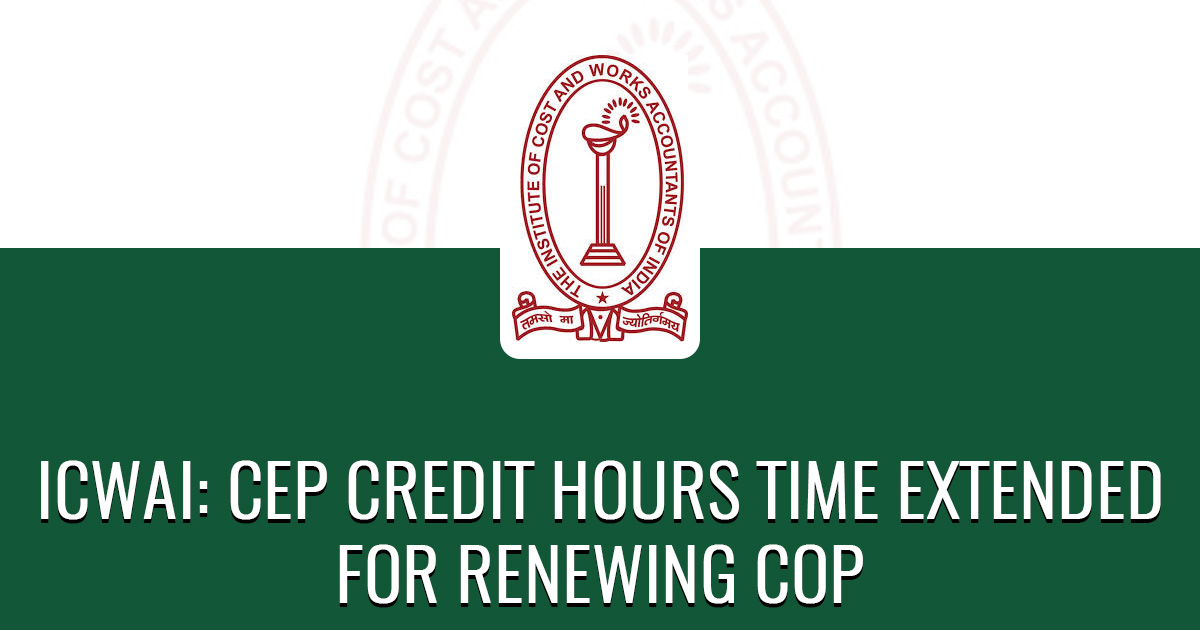 ICWAI: CEP Credit Hours Time Extended for Renewing COP