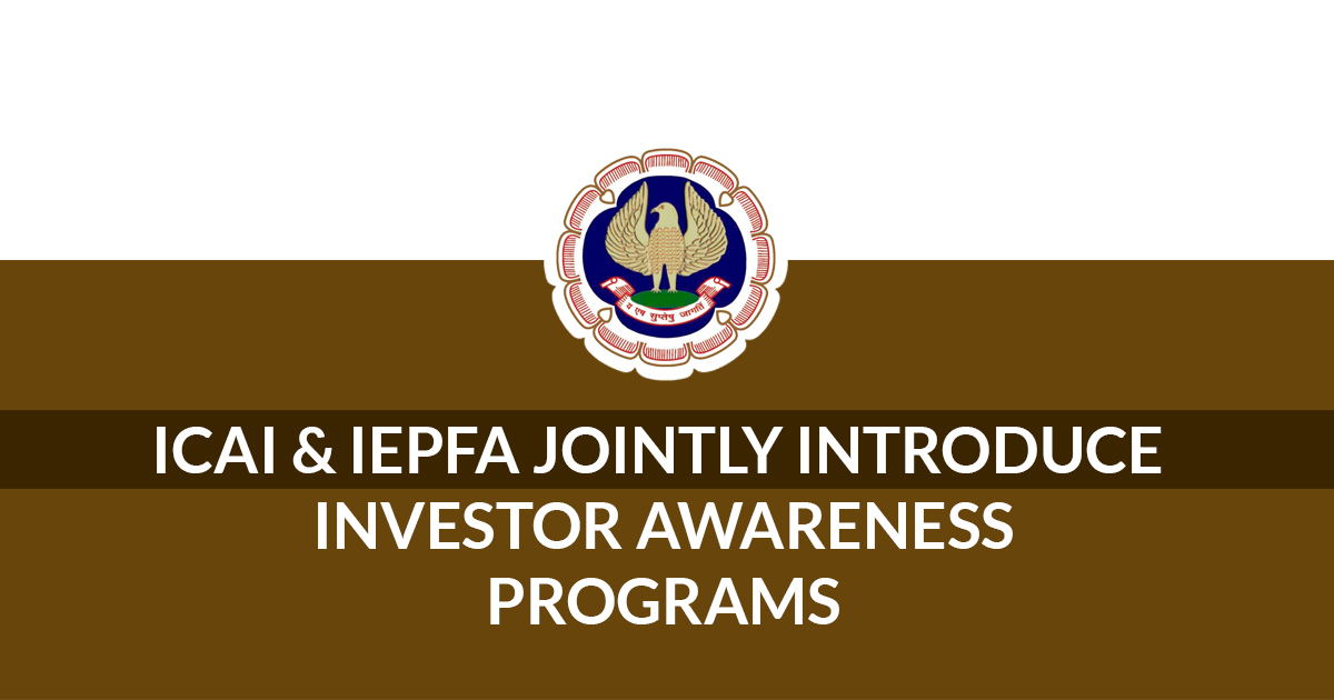 ICAI & IEPFA Jointly Introduce Investor Awareness Programs