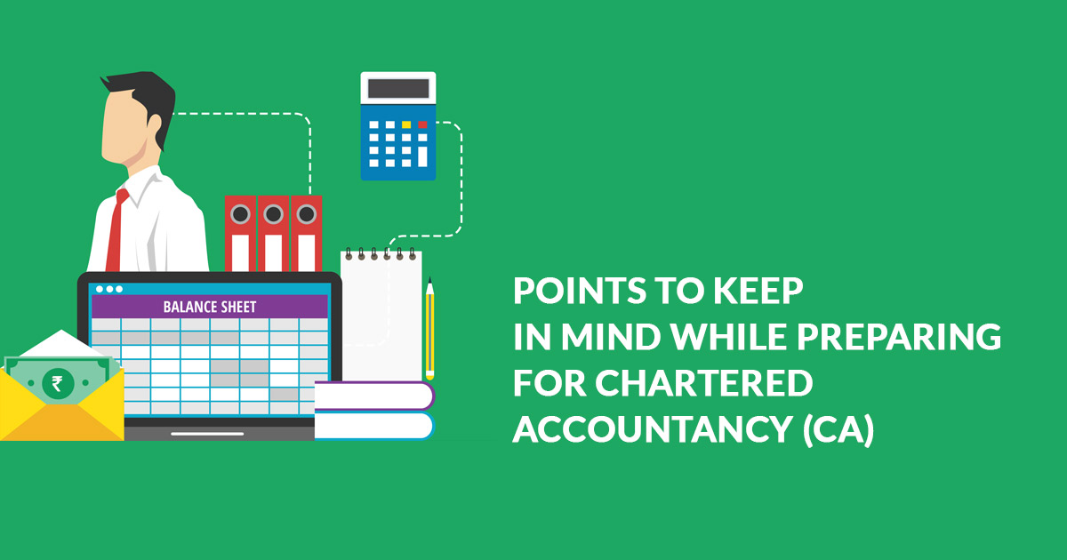 Points To Keep in Mind While Preparing For Chartered Accountancy (CA)