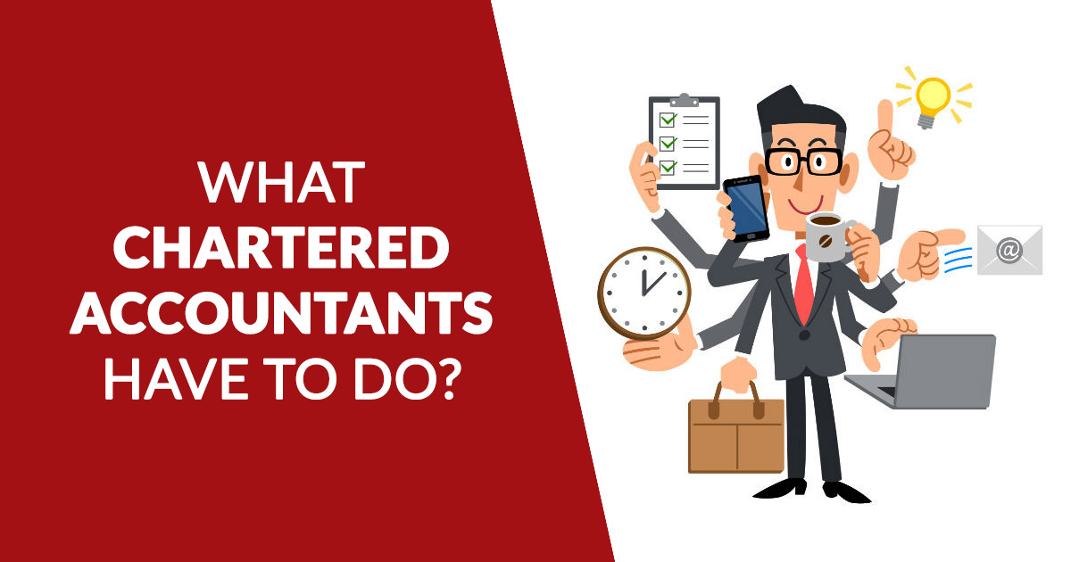 What Chartered Accountants Have To Do?