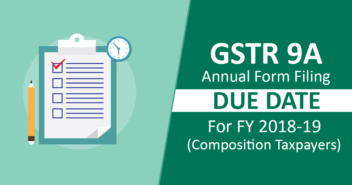 GSTR 9A Annual Form Filing Due Date For FY 2018-19 (Composition Taxpayers)