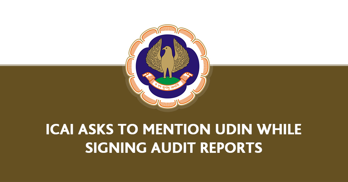 ICAI Asks to Mention UDIN While Signing Audit Reports