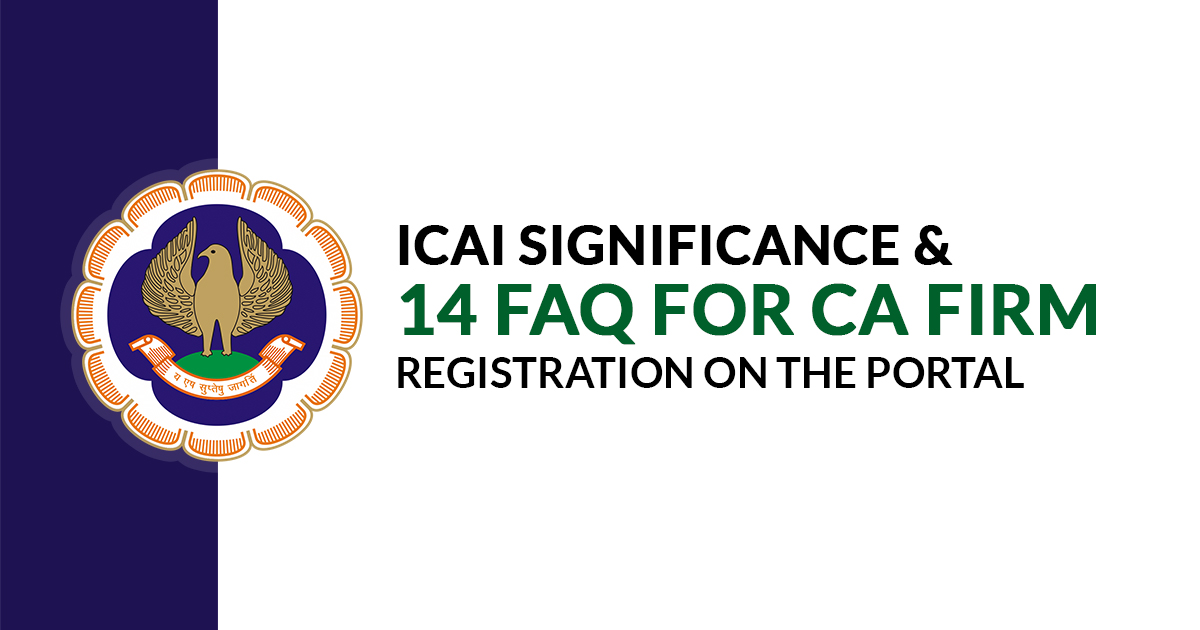 ICAI Significance And 14 FAQ For CA Firm Registration on The Portal