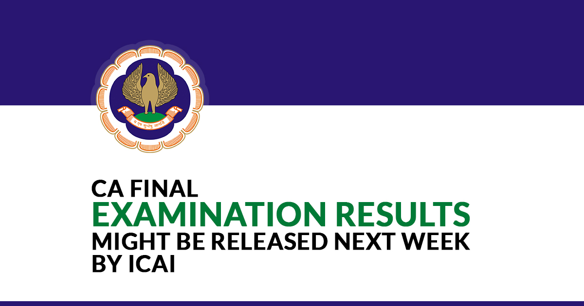 CA Final Examination Results Might be Released Next Week by ICAI
