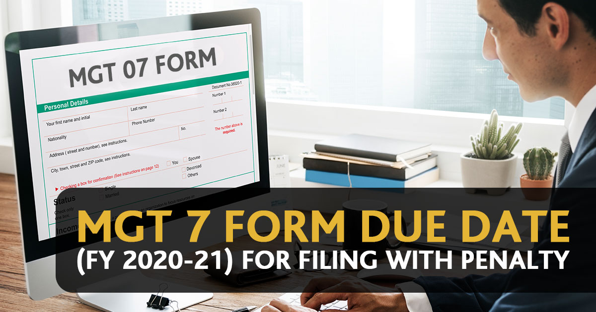 MGT 7 Form Due Date (FY 2018-19) for Filing with Penalty