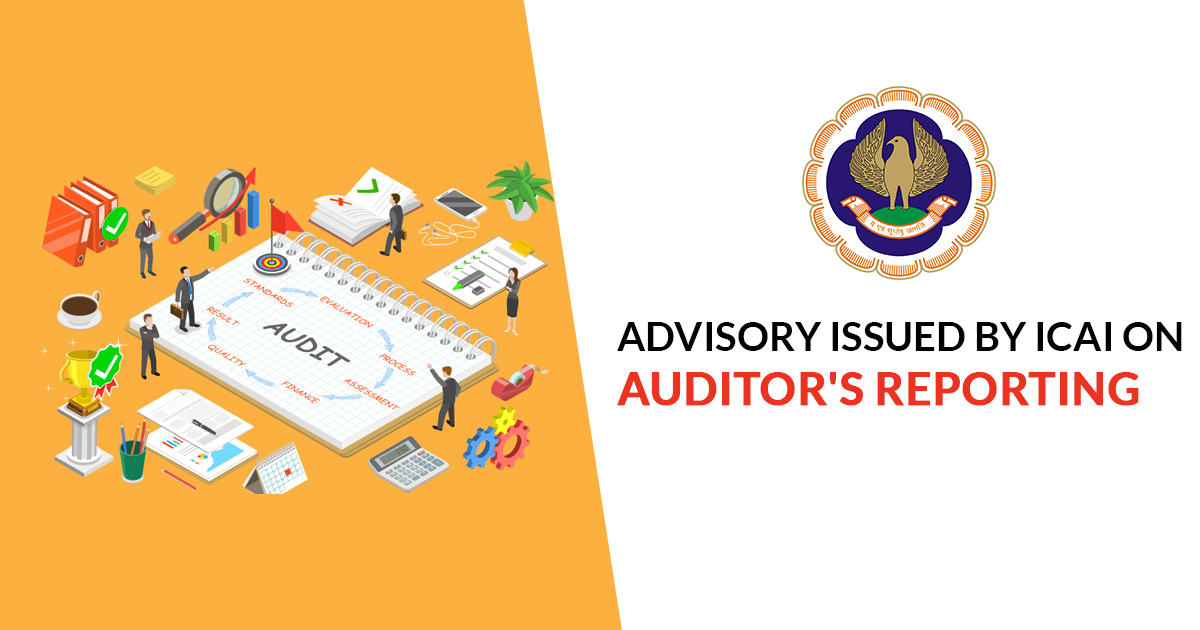 Advisory Issued by ICAI on Auditor's Reporting