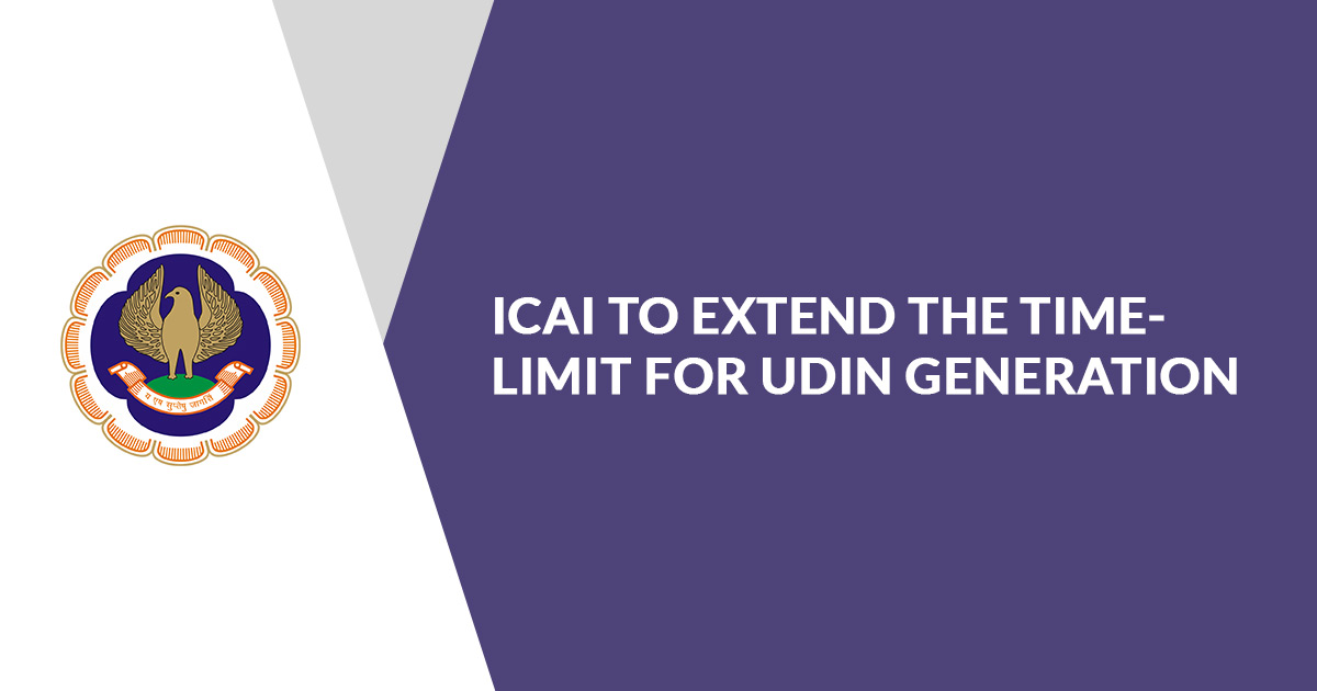 ICAI To Extend The Time-Limit For UDIN Generation