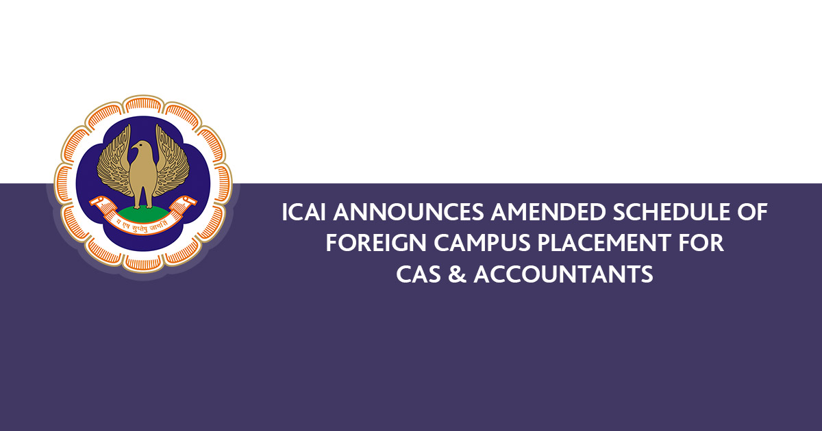 ICAI Announces Amended Schedule of Foreign Campus Placement for CAs & Accountants