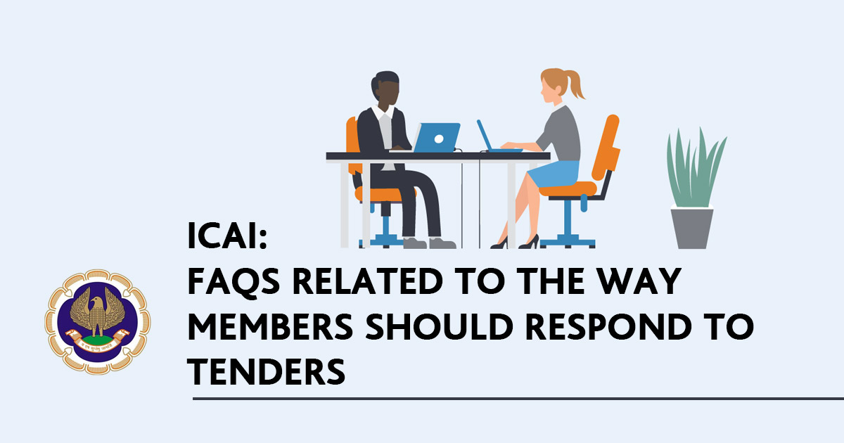 ICAI: FAQs Related To The Way Members Should Respond To Tenders
