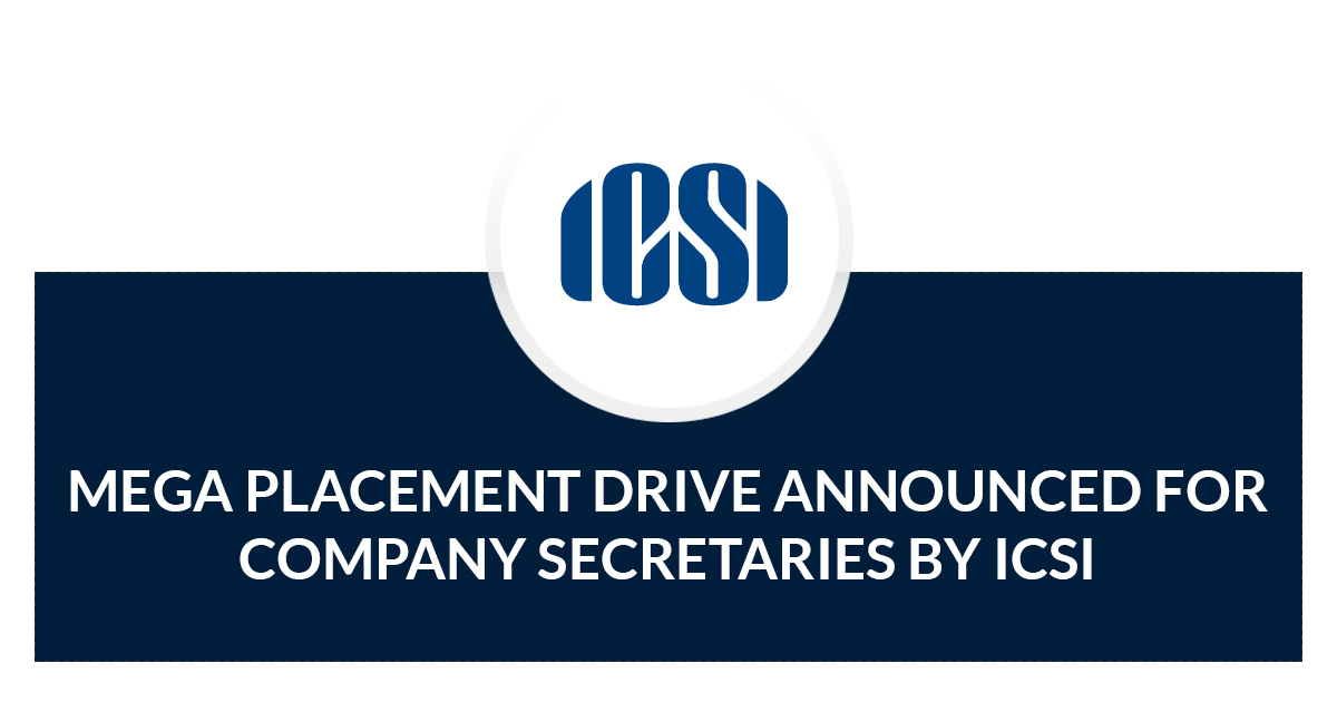 Mega Placement Drive Announced for Company Secretaries By ICSI