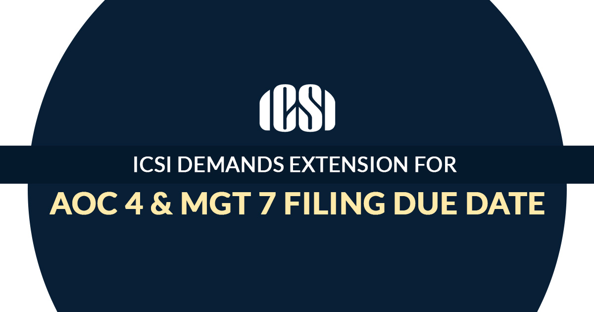 ICSI Demands Extension For AOC 4 & MGT 7 Filing Due Date