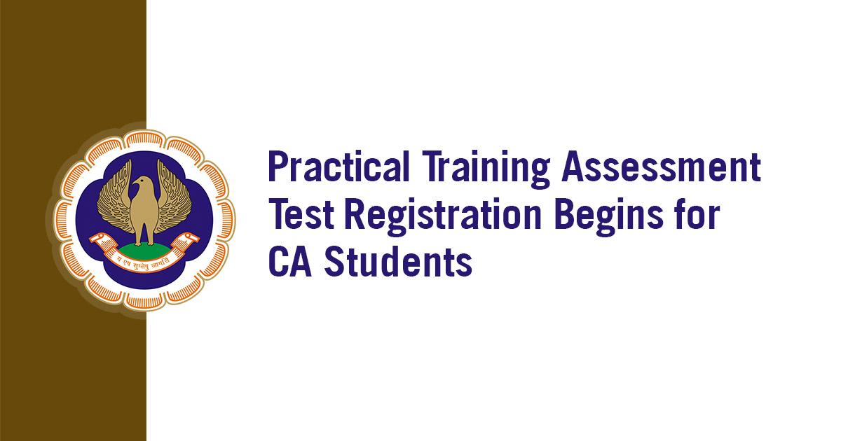Practical Training Assessment Test Registration Begins for CA Students