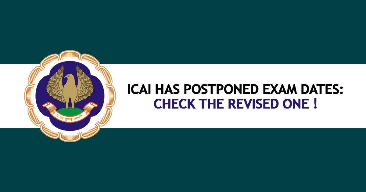 ICAI has Postponed Exam Dates: Check the Revised One!