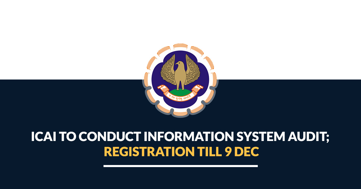 ICAI To Conduct Information System Audit; Registeration Till 9 Dec