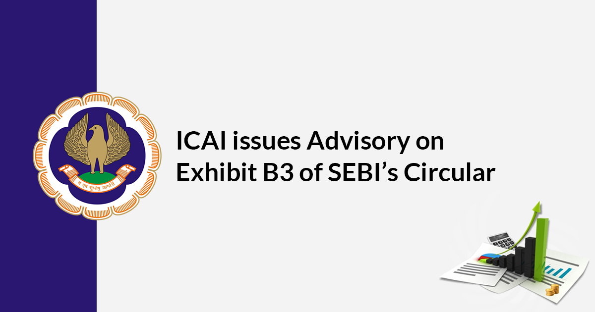 ICAI Issues Advisory on Exhibit B3 of SEBI's Circular
