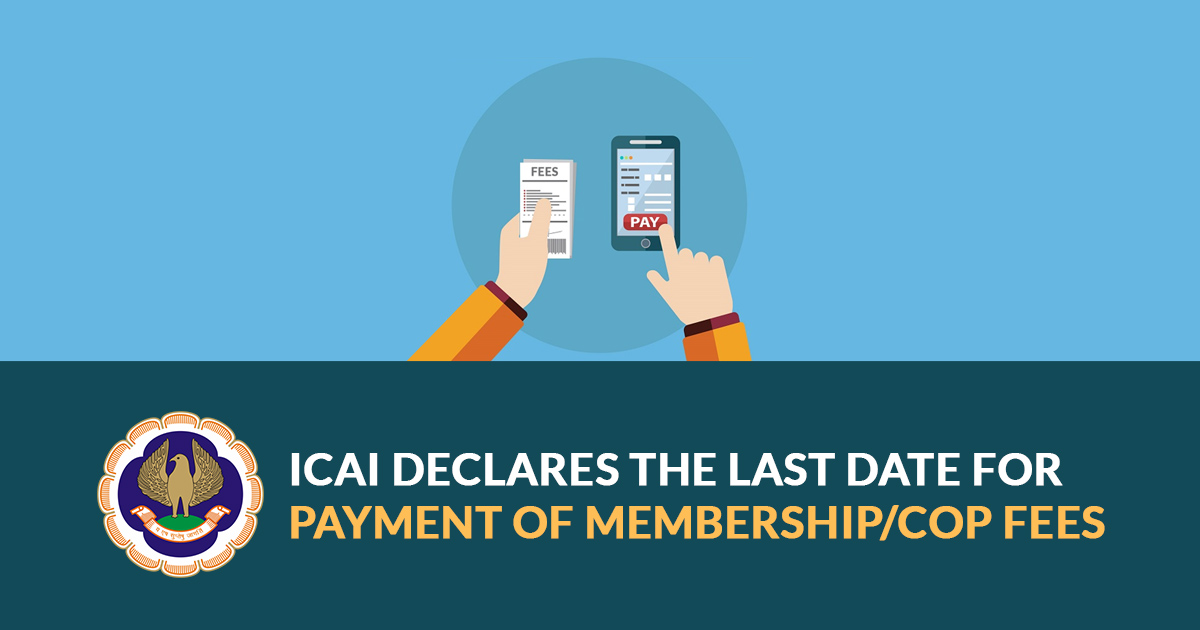 ICAI Declares The Last Date For Payment of Membership/COP Fees