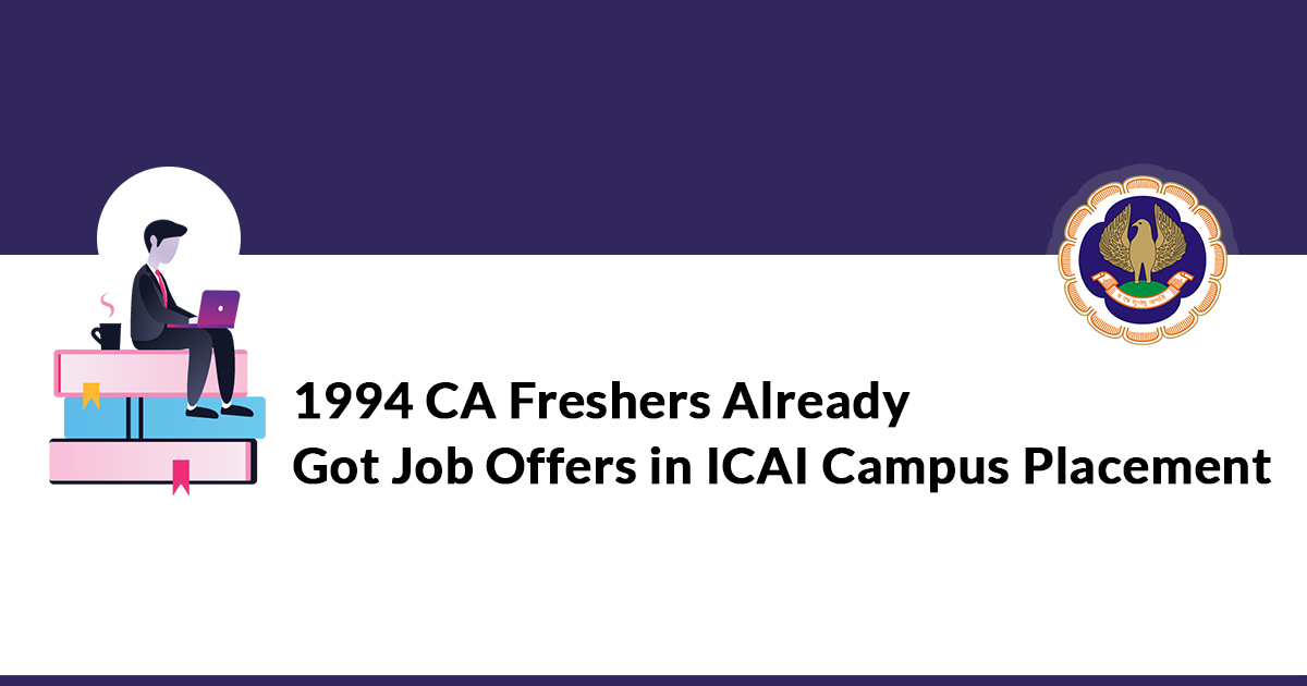 1994 CA Freshers Already Got Job Offers in ICAI Campus Placement