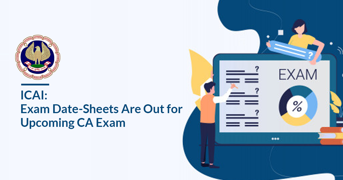 ICAI: Exam Date-Sheets Are Out for Upcoming CA Exam